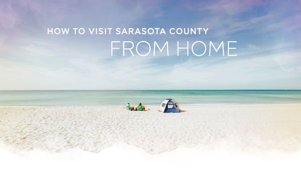 How to Visit Sarasota County from Home