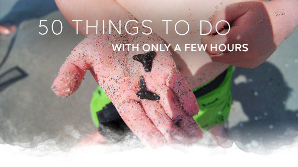 50 Things to Do With Only a Few Hours
