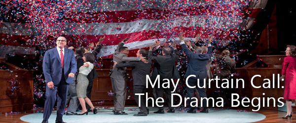 May Curtain Call: The Drama Begins